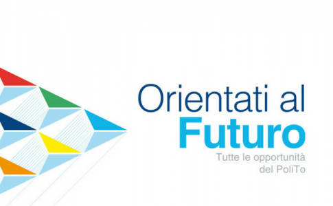 Orientati al futuro 2018: tutte le opportunità del Politecnico di Torino